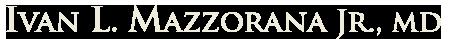 Ivan L. Mazzorana Jr., MD Logo
